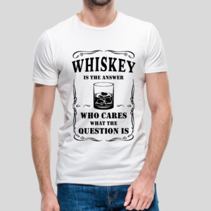 whiskey is the answer